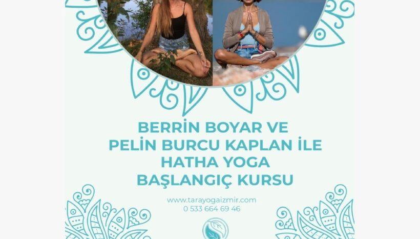 Berrin Boyar ve Pelin Burcu Kaplan ile Hatha Yoga Başlangıç Kursu