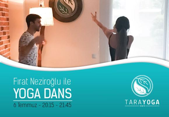"""Fırat Neziroğlu ile Temmuz """"YOGA DANS"""" Atölyesi"""