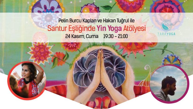 """Pelin Burcu Kaplan ve Hakan Tuğrul ile """"Santur Eşliğinde Canlı Müzikli Yin Yoga"""" Atölyesi"""