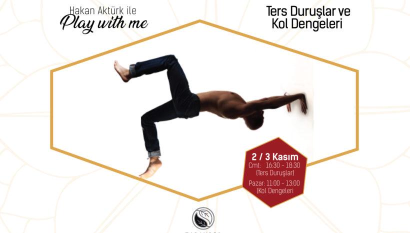 """Hakan Aktürk ile """"Play With Me"""": Ters Duruşlar ve Kol Dengeleri"""