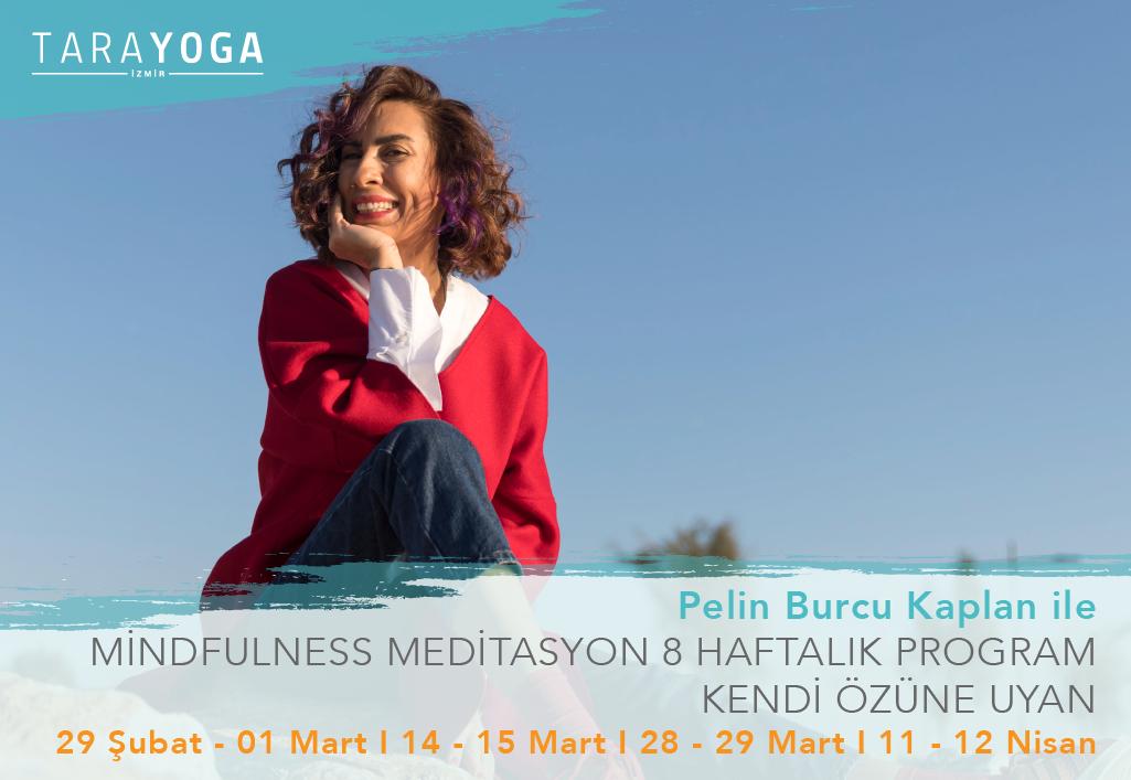 Pelin Burcu Kaplan ile 8 Haftalık Mindfulness Meditasyon Programı-Kendi Özüne Uyan