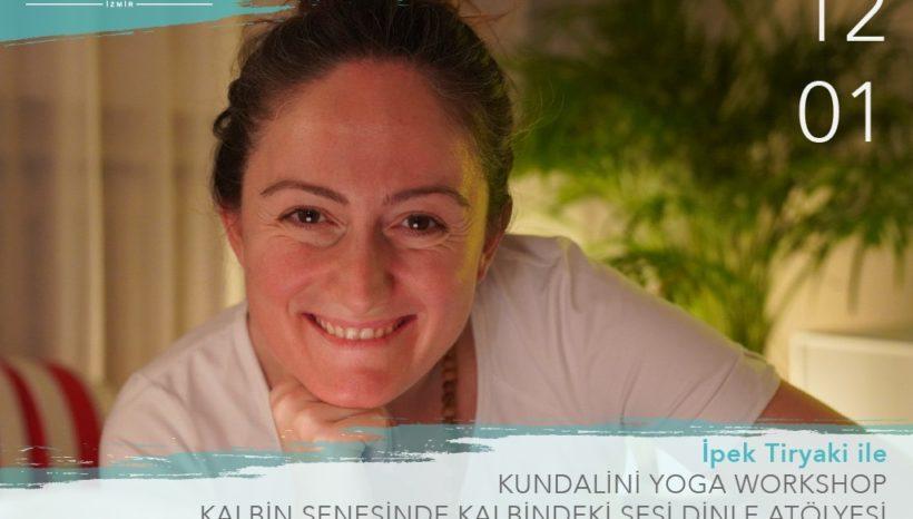İpek Tiryaki ile Kalbin Senesinde Kalbindeki Sesi Dinle Kundalini Yoga Atölyesi