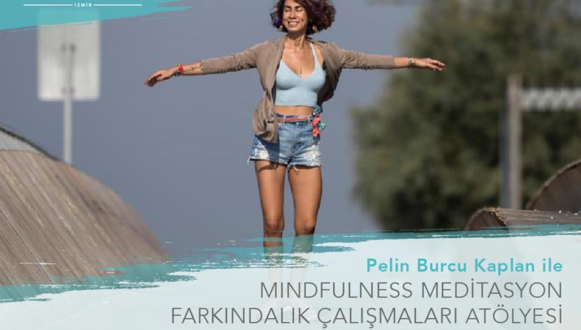 Pelin Burcu Kaplan ile Mindfulness Meditasyon Atölyesi