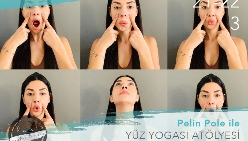 Pelin Pola ile Yüz Yogası Atölyesi