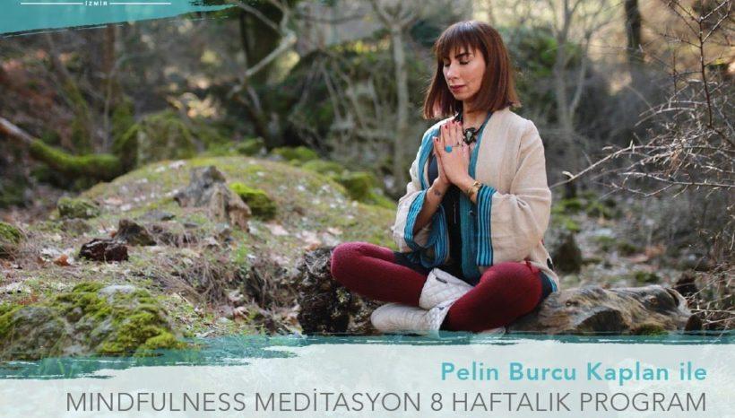 Pelin Burcu Kaplan ile Stresi Azaltma Temelli 8 Haftalık Mindfulness Meditasyon Programı