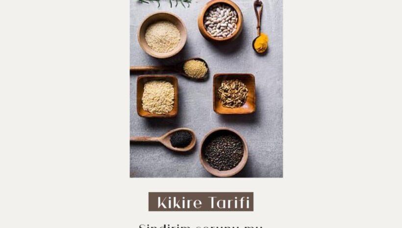 Kikire ( Sindirim Çayı)